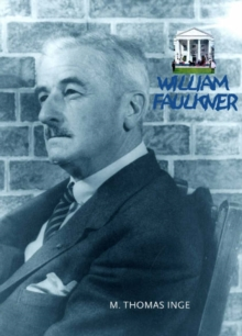 Faulkner : An Illustrated Life, Hardback Book