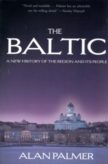 The Baltic : A New History of the Region, Paperback Book