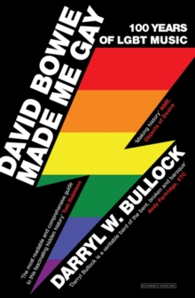 David Bowie Made Me Gay : 100 Years of LGBT Music, Paperback / softback Book