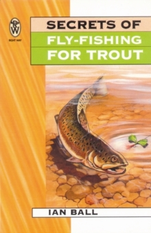 Secrets Of Fly Fishing For Trout, Paperback Book