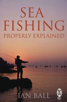 Sea Fishing Properly Explained, Paperback Book