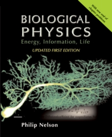 Biological Physics : Energy, Information, Life, Paperback Book
