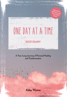 One Day at a Time Diary 2021 : A Year Long Journey of Personal Healing and Transformation - one day at a time, Paperback / softback Book