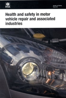Health and safety in motor vehicle repair and associated industries, Paperback Book