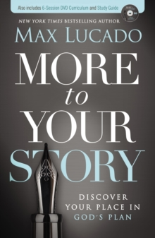More to Your Story : Discover Your Place in God's Plan, Paperback / softback Book
