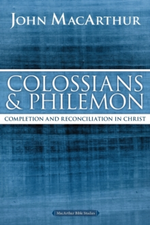 Colossians and Philemon : Completion and Reconciliation in Christ, Paperback / softback Book
