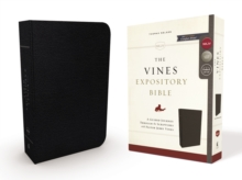 The NKJV, Vines Expository Bible, Bonded Leather, Black, Comfort Print : A Guided Journey Through the Scriptures with Pastor Jerry Vines, Leather / fine binding Book