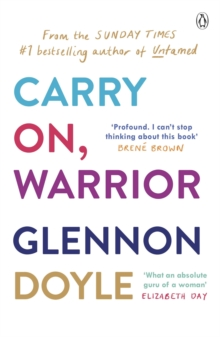 Carry On, Warrior : From Glennon Doyle, the #1 bestselling author of Untamed