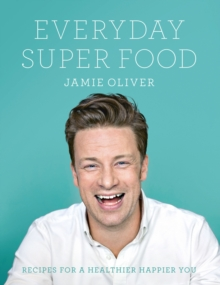 Everyday Super Food, Hardback Book