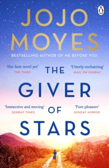 The Giver of Stars : Fall in love with the enchanting 2020 Sunday Times bestseller from the author of Me Before You