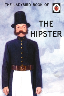 The Ladybird Book of the Hipster, Hardback Book