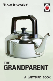 How it Works: The Grandparent, Hardback Book