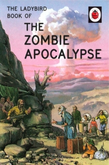 The Ladybird Book of the Zombie Apocalypse, Hardback Book