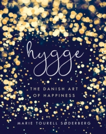 Hygge : The Danish Art of Happiness, Hardback Book