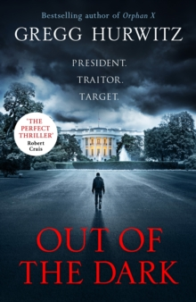 Out of the Dark : President. Traitor. Target., Hardback Book