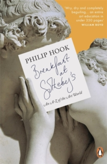 Breakfast at Sotheby's : An A-Z of the Art World, Paperback Book