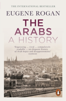 The Arabs : A History - Second Edition, Paperback Book