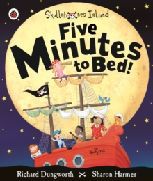 Five Minutes to Bed! A Ladybird Skullabones Island Picture Book, Paperback Book