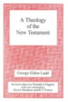 A Theology of the New Testament : Revised Edition, Paperback Book