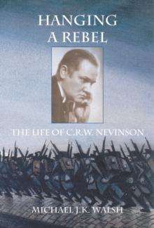 Hanging a Rebel : The Life of C.R.W. Nevinson, Paperback / softback Book
