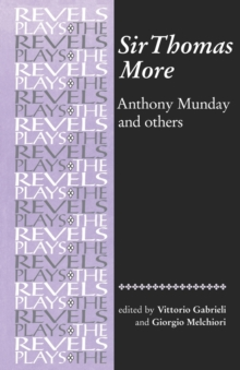Sir Thomas More : By Anthony Munday and Others, Paperback Book