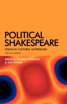 Political Shakespeare : Essays in Cultural Materialism, Paperback / softback Book