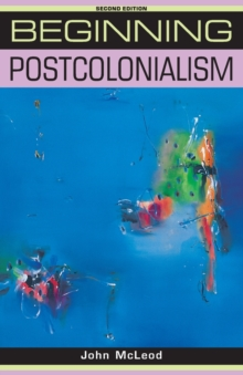 Beginning Postcolonialism, Paperback Book