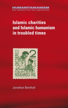 Islamic Charities and Islamic Humanism in Troubled Times, Paperback / softback Book