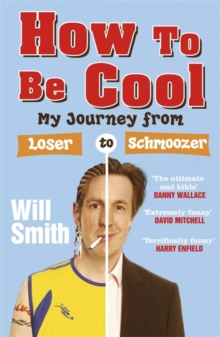 How to be Cool : My Journey from Loser to Schmoozer, Paperback Book