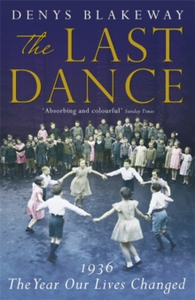 The Last Dance : 1936: The Year Our Lives Changed, Paperback Book