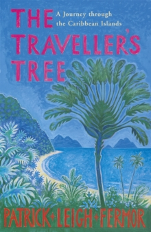 The Traveller's Tree : A Journey through the Caribbean Islands, Paperback / softback Book