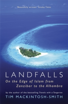Landfalls : On the Edge of Islam from Zanzibar to the Alhambra, Paperback Book