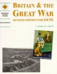 Britain and the Great War: a depth study, Paperback Book