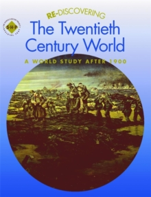 Re-discovering the Twentieth-Century World: A World Study after 1900, Paperback Book