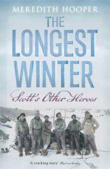 The Longest Winter : Scott's Other Heroes, Paperback Book