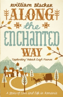 Along the Enchanted Way : A Story of Love and Life in Romania, Paperback Book