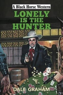 Lonely is the Hunter, Hardback Book