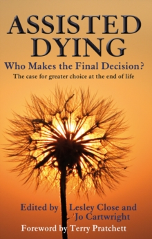 Assisted Dying : Who Makes the Final Choice?, Paperback Book