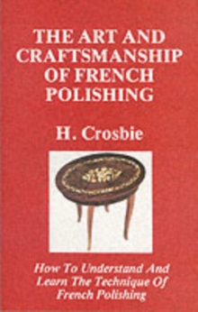 The Art and Craftmanship of French Polishing, Paperback Book
