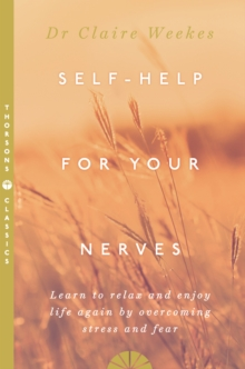 Self-Help for Your Nerves : Learn to Relax and Enjoy Life Again by Overcoming Stress and Fear, Paperback / softback Book