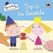 Ben and Holly's Little Kingdom: Trip to the Seaside, Board book Book