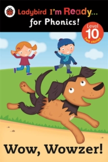 Wow, Wowzer! Ladybird I'm Ready for Phonics Level 10, Paperback / softback Book