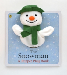 The Snowman: A Puppet Play Book, Board book Book