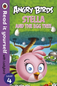Angry Birds: Stella and the Egg Tree - Read it yourself with Ladybird : Level 4, Paperback Book