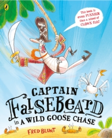 Captain Falsebeard in a Wild Goose Chase, Paperback Book