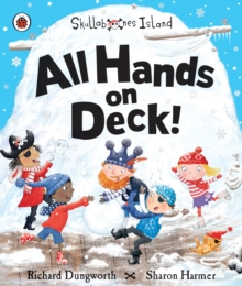 All Hands on Deck!: A Ladybird Skullabones Island Picture Book, Paperback Book