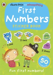 First Numbers: A Pirate Pete and Princess Polly sticker activity book, Paperback Book