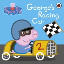 Peppa Pig: George's Racing Car, Board book Book