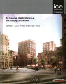 Rethinking Masterplanning: Creating quality places, Paperback / softback Book