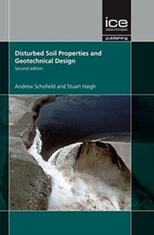 Disturbed Soil Properties and Geotechnical Design, Second edition, Hardback Book